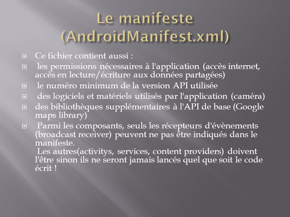 Le manifeste (AndroidManifest.xml)
