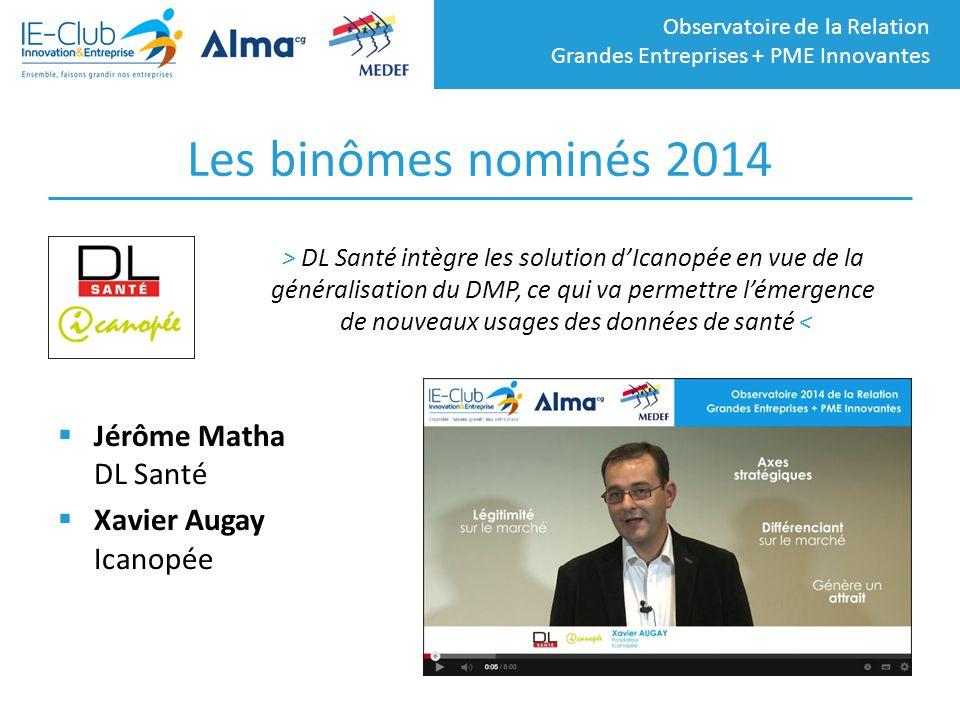 Les binômes nominés 2014 Jérôme Matha DL Santé Xavier Augay Icanopée