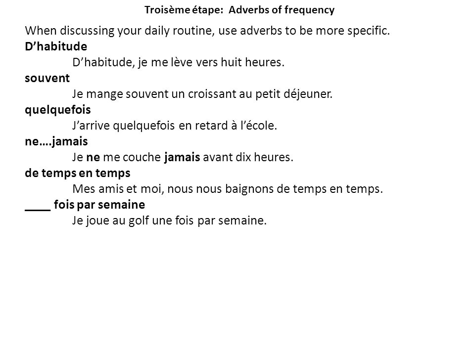 Troisème étape: Adverbs of frequency