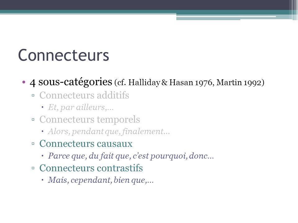 Connecteurs 4 sous-catégories (cf. Halliday & Hasan 1976, Martin 1992)