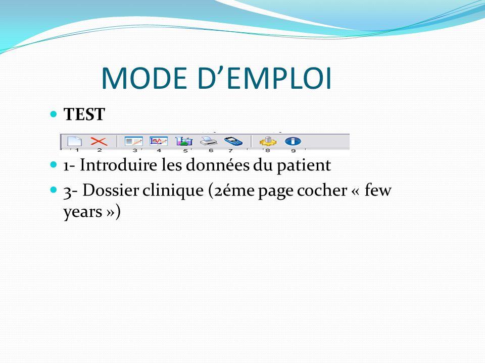 MODE D'EMPLOI TEST 1- Introduire les données du patient