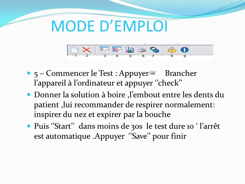 MODE D'EMPLOI 5 – Commencer le Test : Appuyer Brancher l'appareil à l'ordinateur et appuyer ''check''