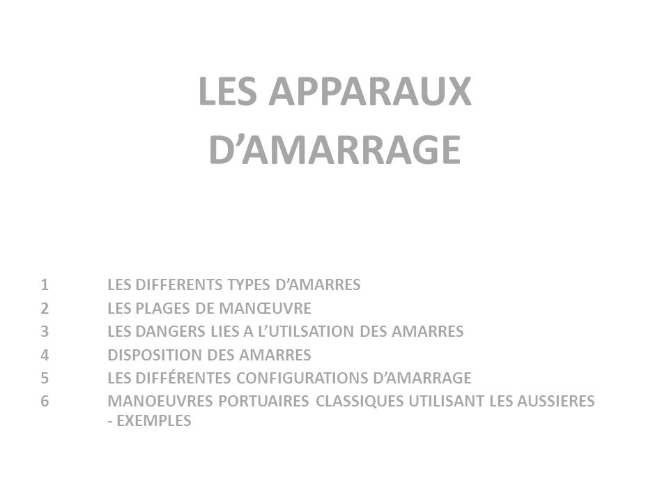 LES APPARAUX D'AMARRAGE 1 LES DIFFERENTS TYPES D'AMARRES