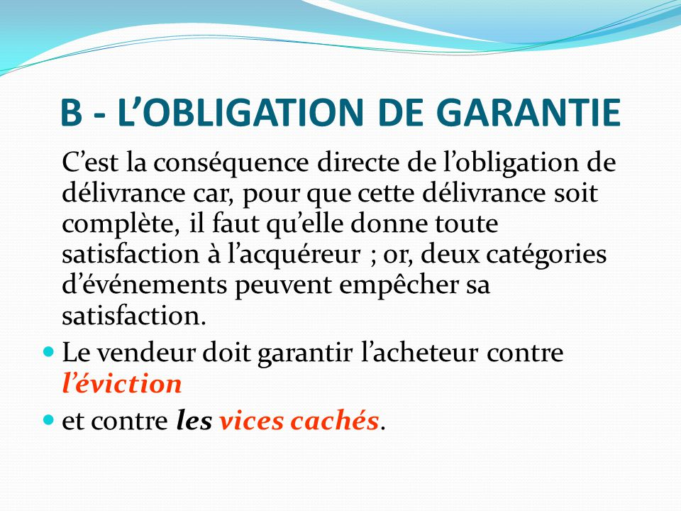 B - L'OBLIGATION DE GARANTIE