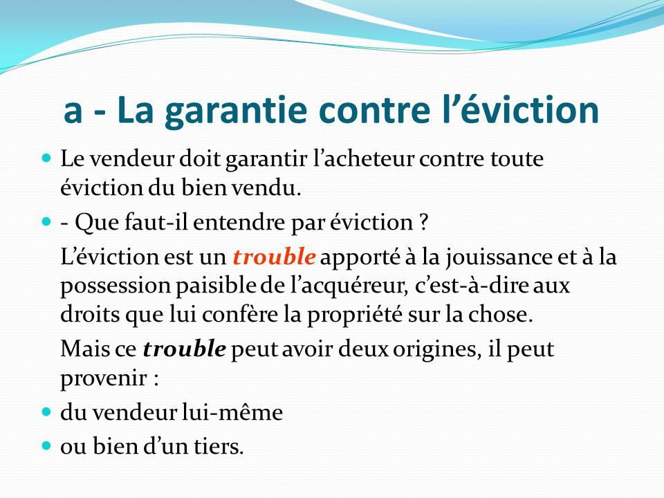a - La garantie contre l'éviction