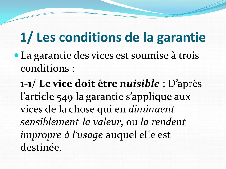 1/ Les conditions de la garantie