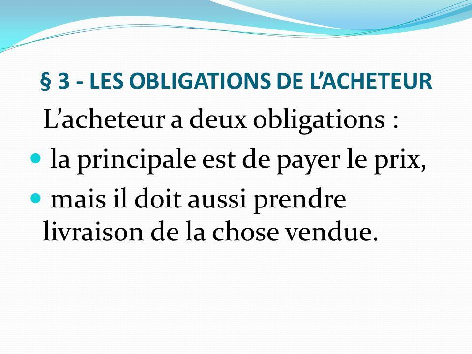 § 3 - LES OBLIGATIONS DE L'ACHETEUR