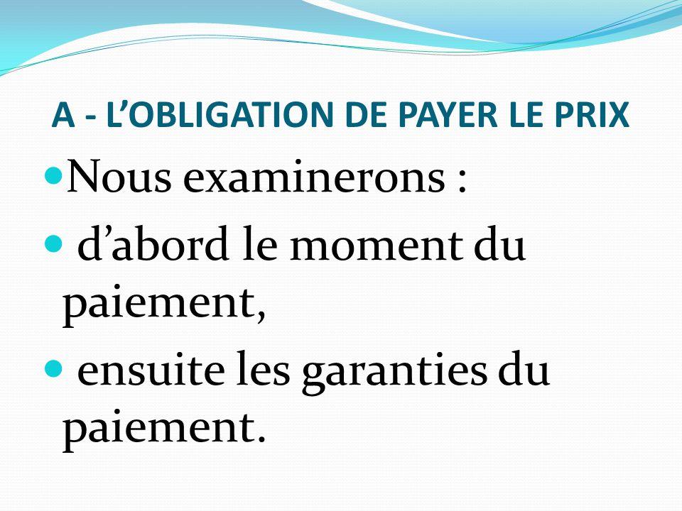 A - L'OBLIGATION DE PAYER LE PRIX