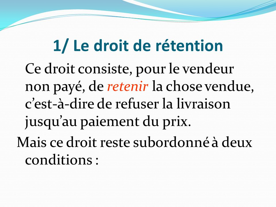 1/ Le droit de rétention
