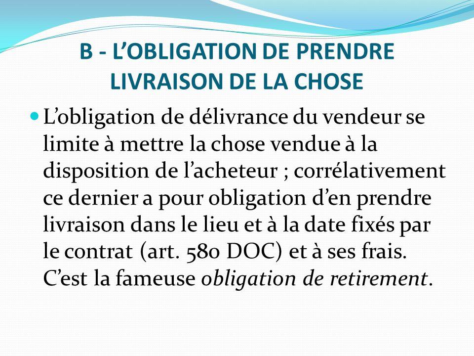 B - L'OBLIGATION DE PRENDRE LIVRAISON DE LA CHOSE