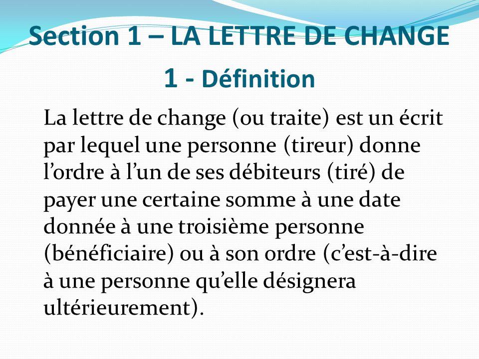Section 1 – LA LETTRE DE CHANGE 1 - Définition