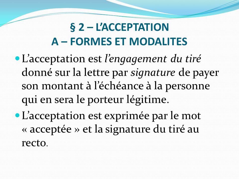 § 2 – L'ACCEPTATION A – FORMES ET MODALITES