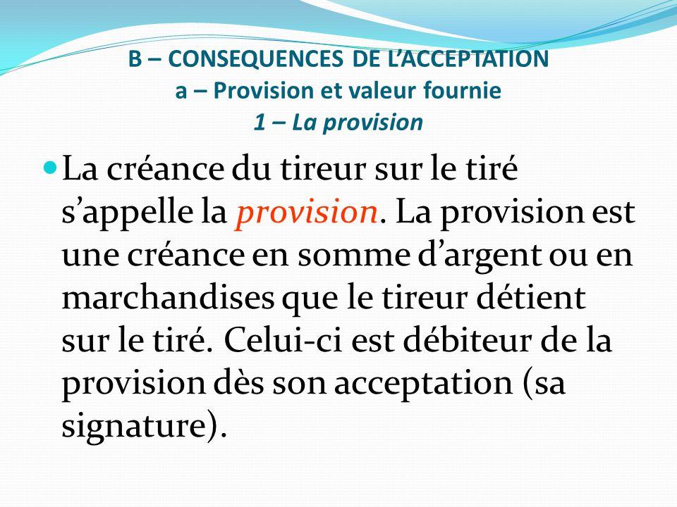 B – CONSEQUENCES DE L'ACCEPTATION a – Provision et valeur fournie 1 – La provision