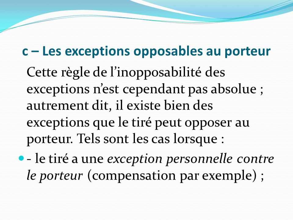 c – Les exceptions opposables au porteur