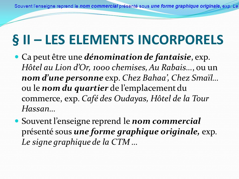 § II – LES ELEMENTS INCORPORELS