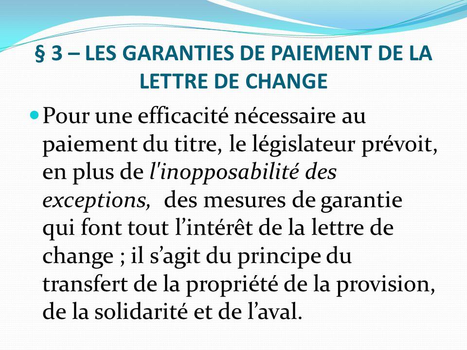 § 3 – LES GARANTIES DE PAIEMENT DE LA LETTRE DE CHANGE