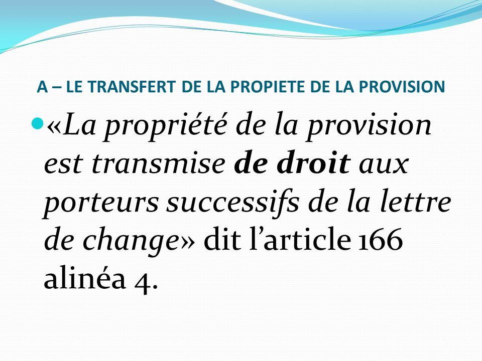 A – LE TRANSFERT DE LA PROPIETE DE LA PROVISION