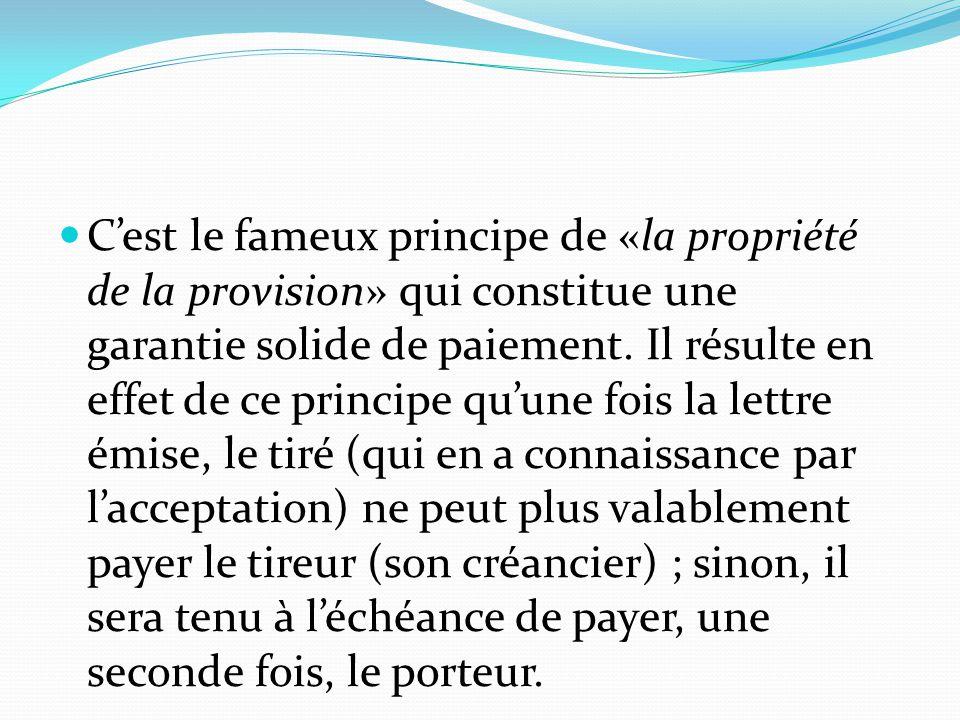 C'est le fameux principe de «la propriété de la provision» qui constitue une garantie solide de paiement.