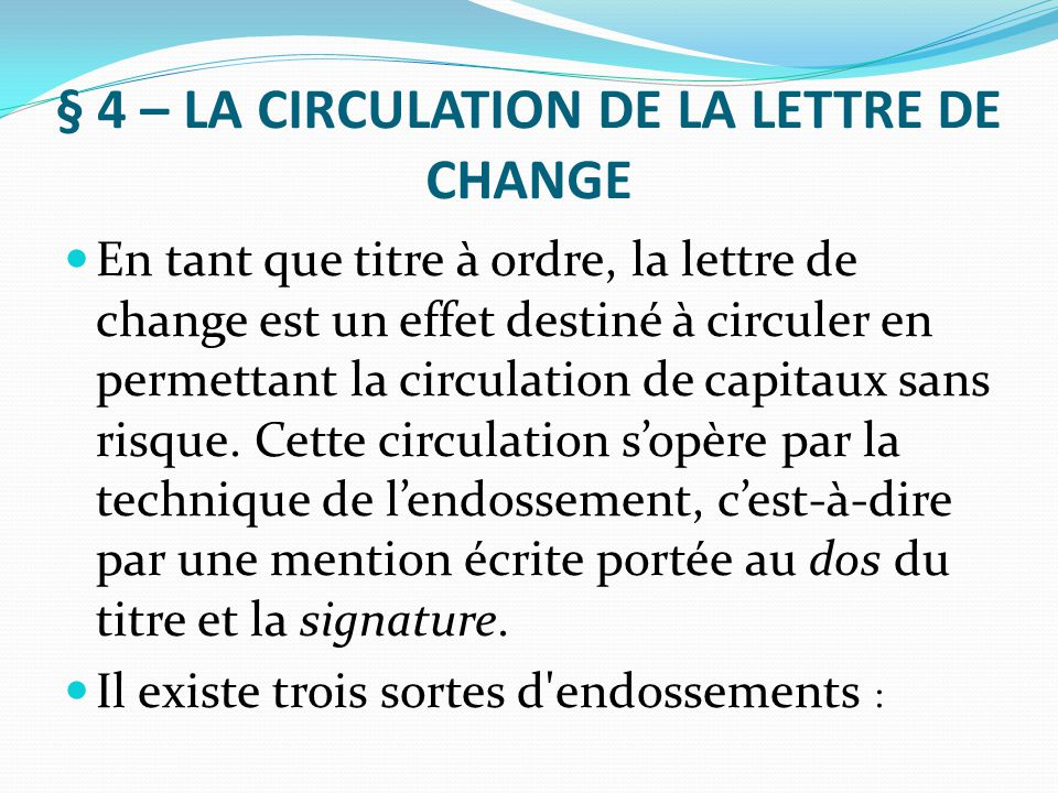 § 4 – LA CIRCULATION DE LA LETTRE DE CHANGE