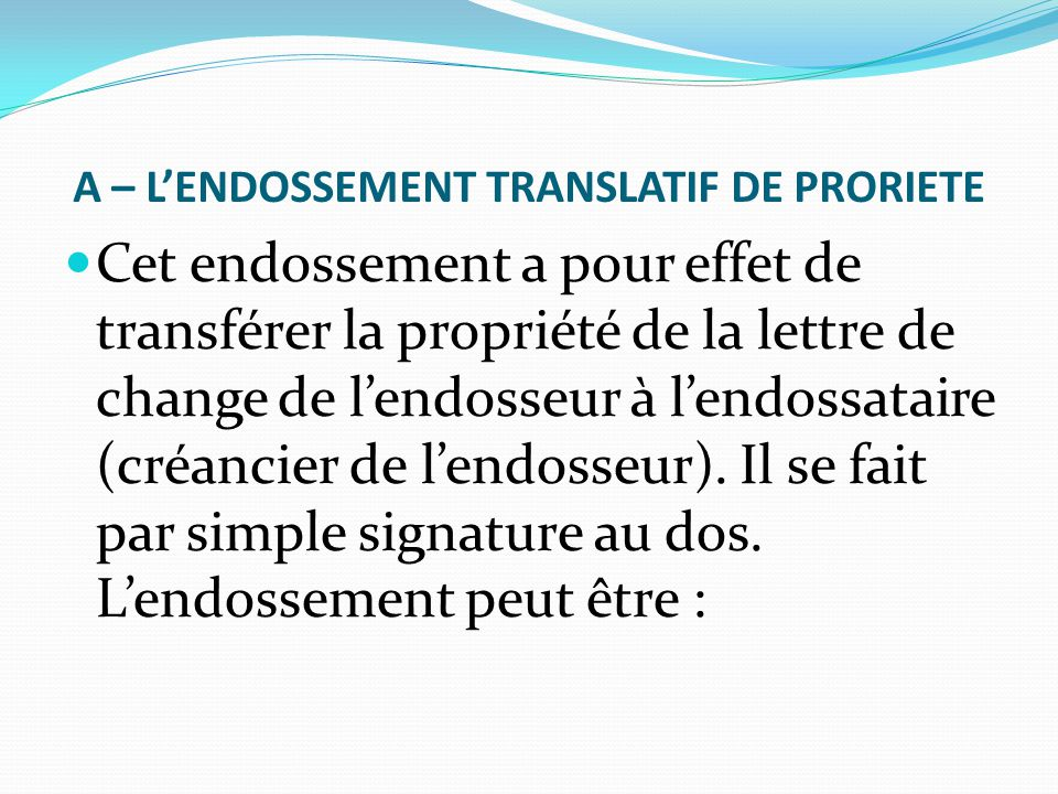 A – L'ENDOSSEMENT TRANSLATIF DE PRORIETE