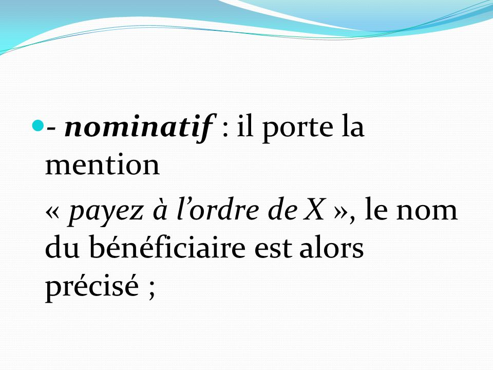 - nominatif : il porte la mention