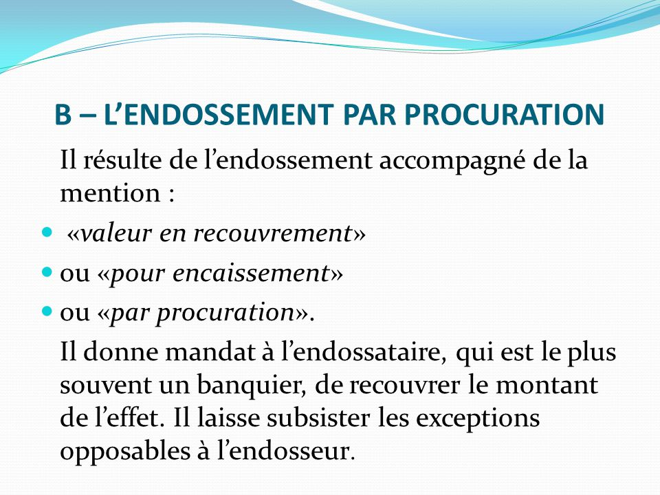 B – L'ENDOSSEMENT PAR PROCURATION