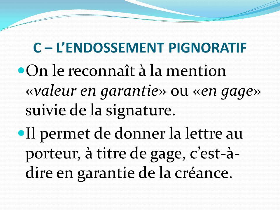 C – L'ENDOSSEMENT PIGNORATIF