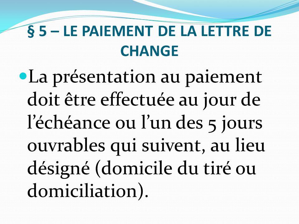 § 5 – LE PAIEMENT DE LA LETTRE DE CHANGE
