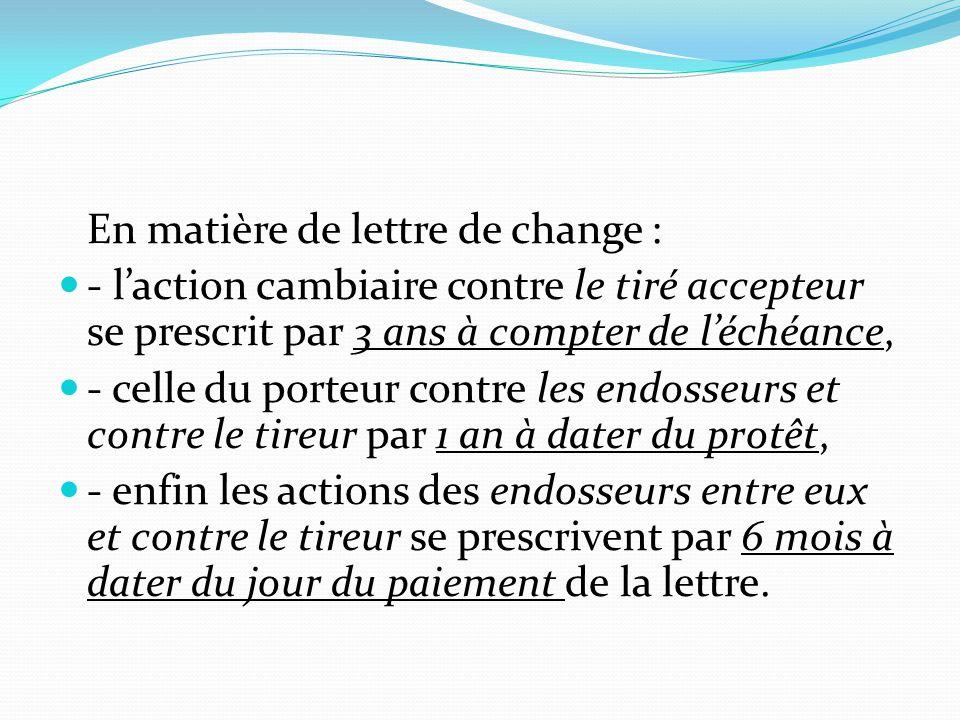 En matière de lettre de change :