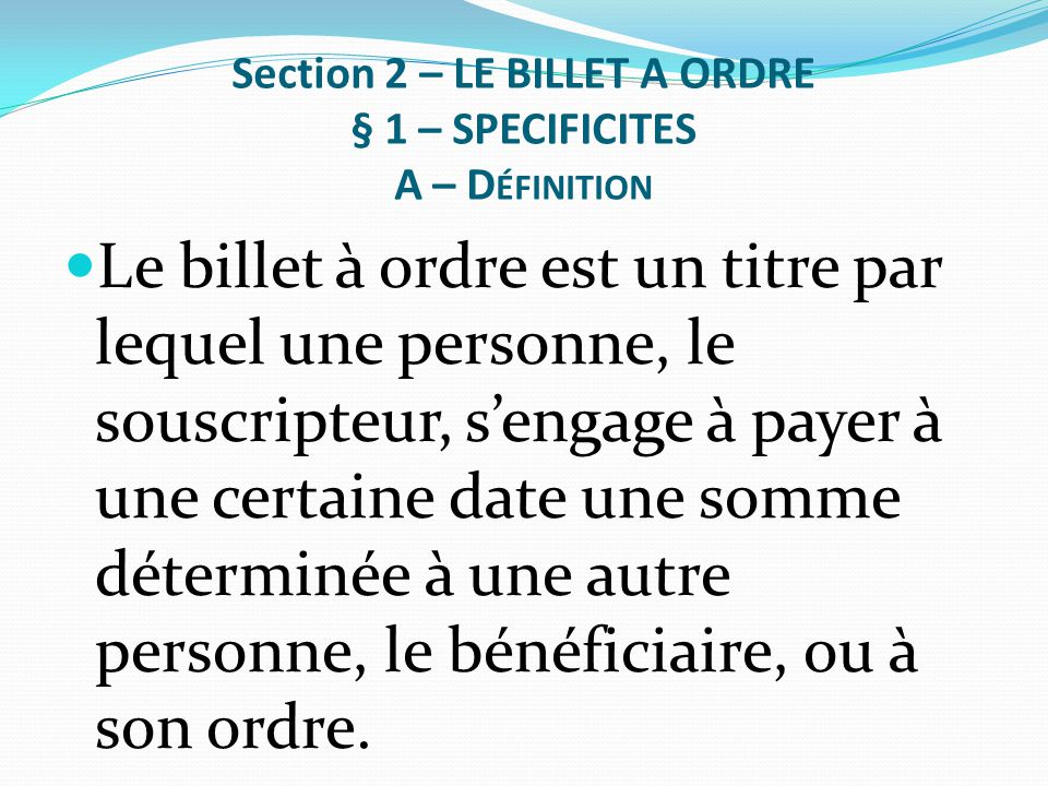 Section 2 – LE BILLET A ORDRE § 1 – SPECIFICITES A – Définition