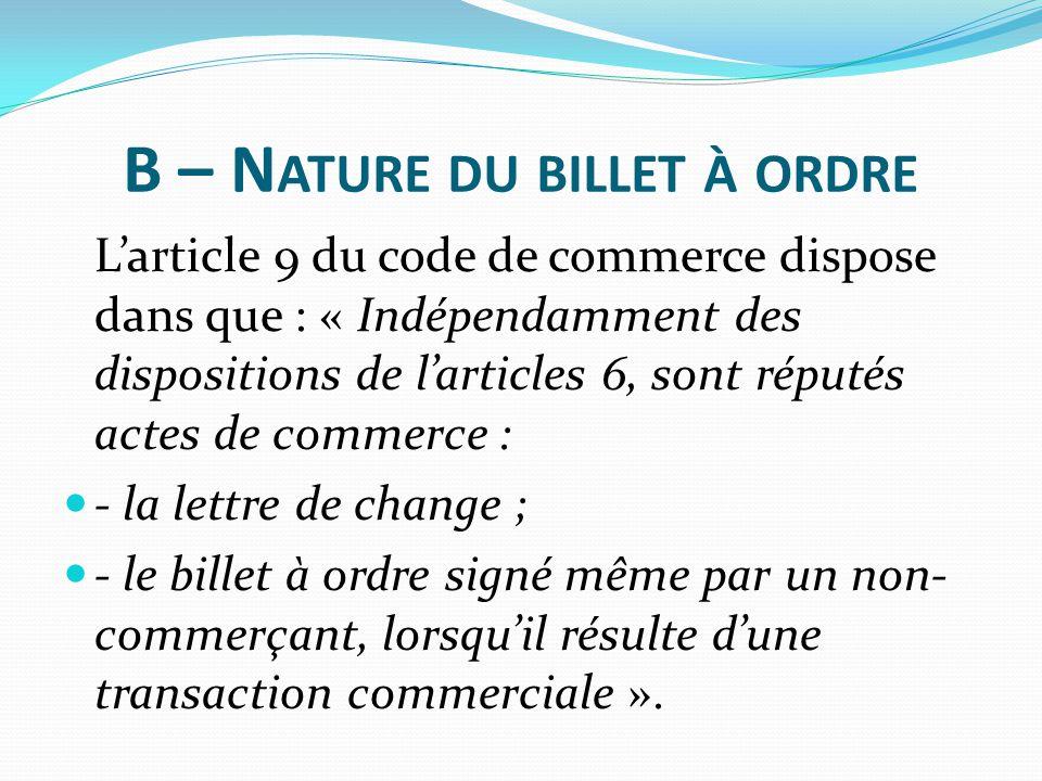 B – Nature du billet à ordre
