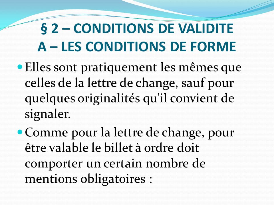 § 2 – CONDITIONS DE VALIDITE A – LES CONDITIONS DE FORME