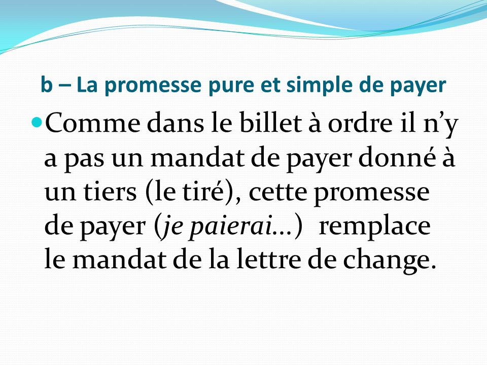 b – La promesse pure et simple de payer