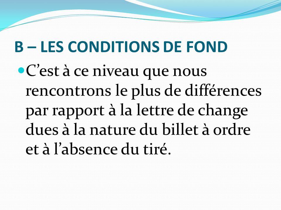 B – LES CONDITIONS DE FOND