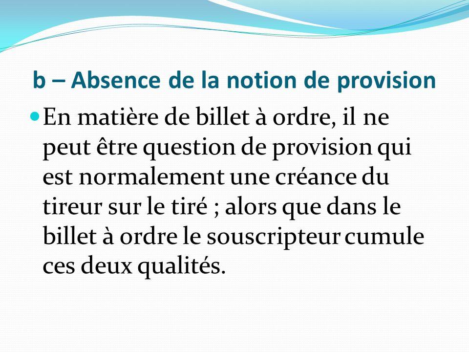 b – Absence de la notion de provision