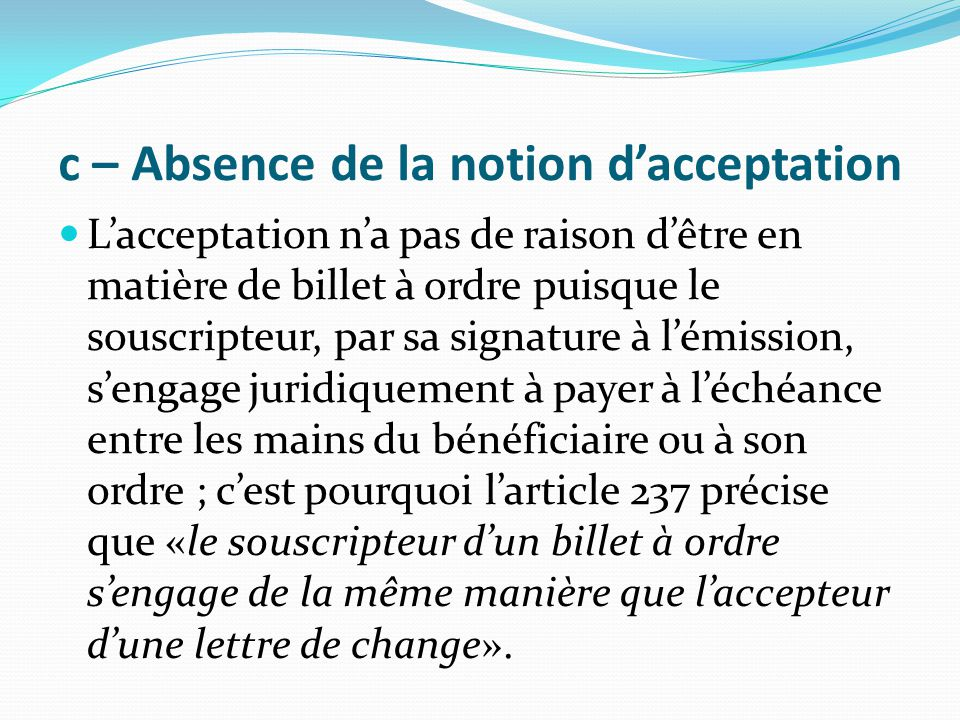 c – Absence de la notion d'acceptation