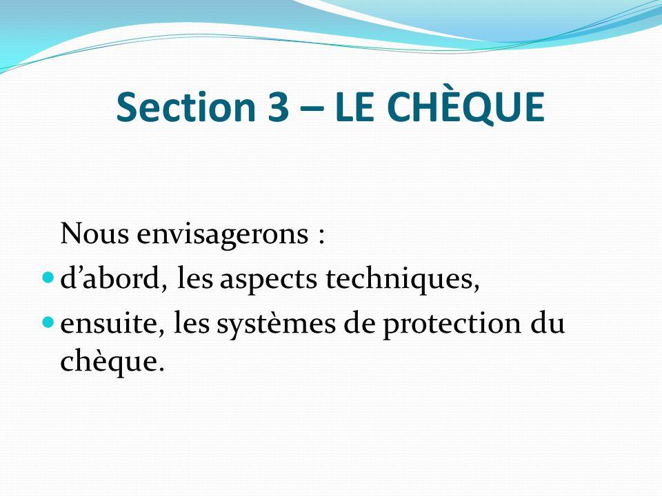 Section 3 – LE CHÈQUE d'abord, les aspects techniques,
