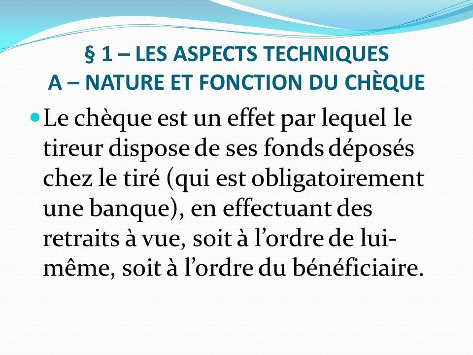 § 1 – LES ASPECTS TECHNIQUES A – NATURE ET FONCTION DU CHÈQUE