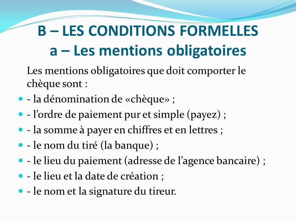 B – LES CONDITIONS FORMELLES a – Les mentions obligatoires