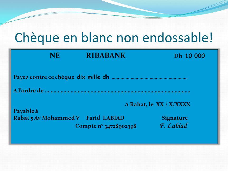 Chèque en blanc non endossable!
