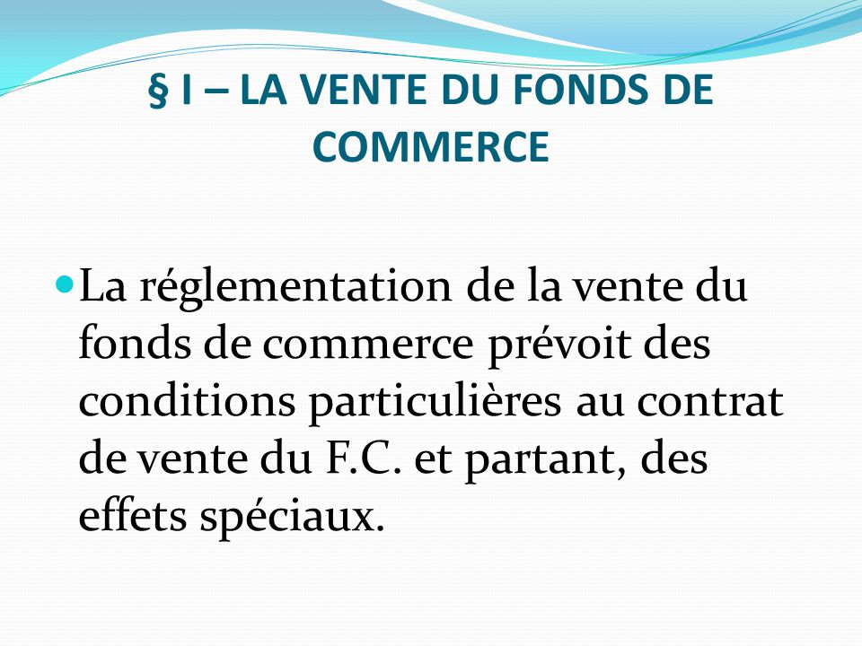 § I – LA VENTE DU FONDS DE COMMERCE