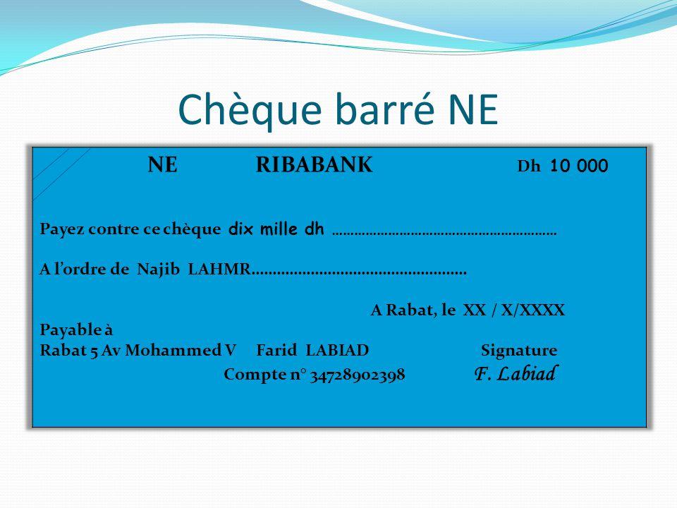 Chèque barré NE NE RIBABANK Dh 10 000