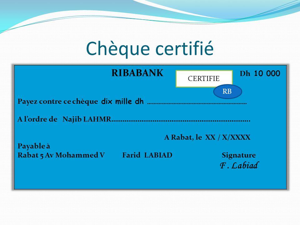 Chèque certifié F . Labiad RIBABANK Dh 10 000