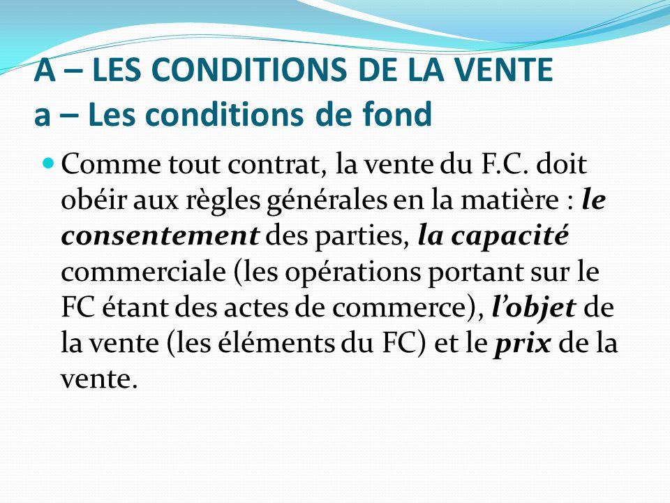 A – LES CONDITIONS DE LA VENTE a – Les conditions de fond