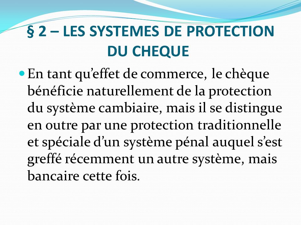 § 2 – LES SYSTEMES DE PROTECTION DU CHEQUE
