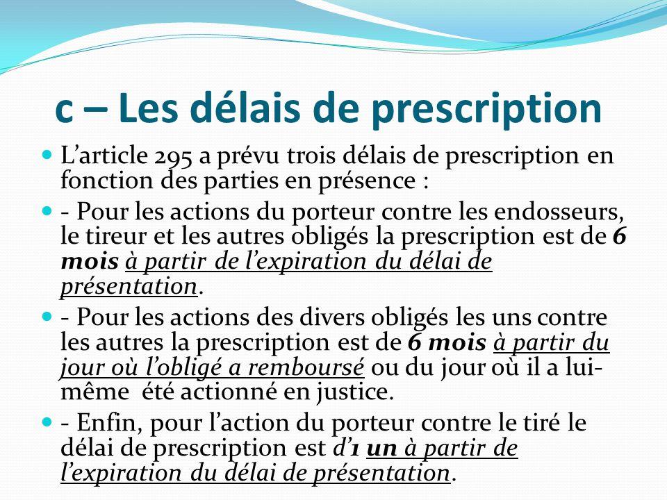 c – Les délais de prescription