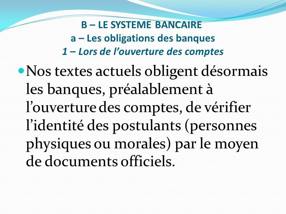 B – LE SYSTEME BANCAIRE a – Les obligations des banques 1 – Lors de l'ouverture des comptes
