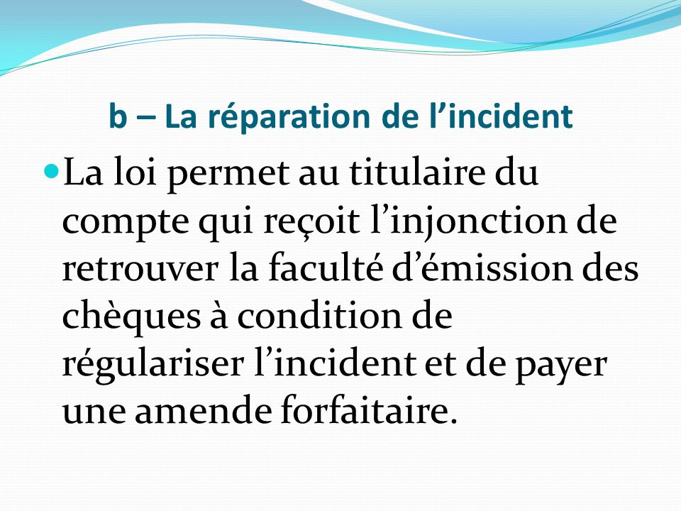 b – La réparation de l'incident