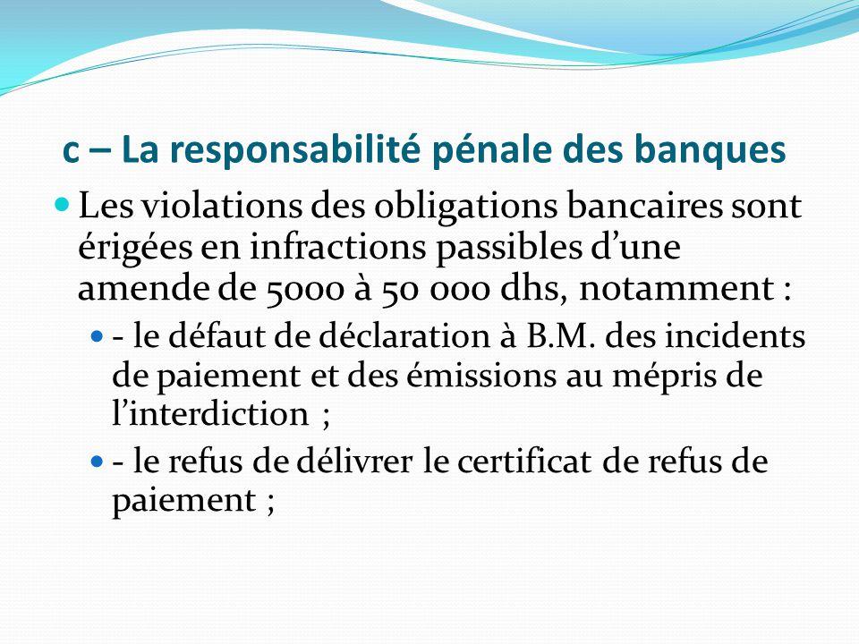 c – La responsabilité pénale des banques