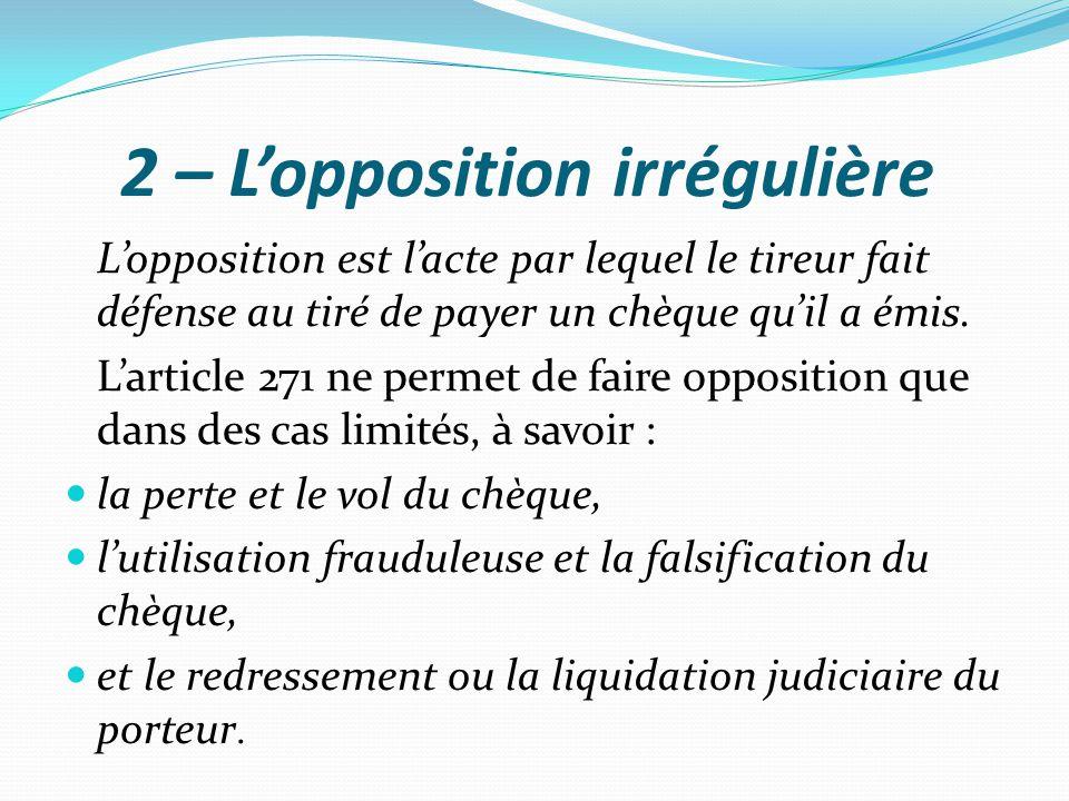 2 – L'opposition irrégulière